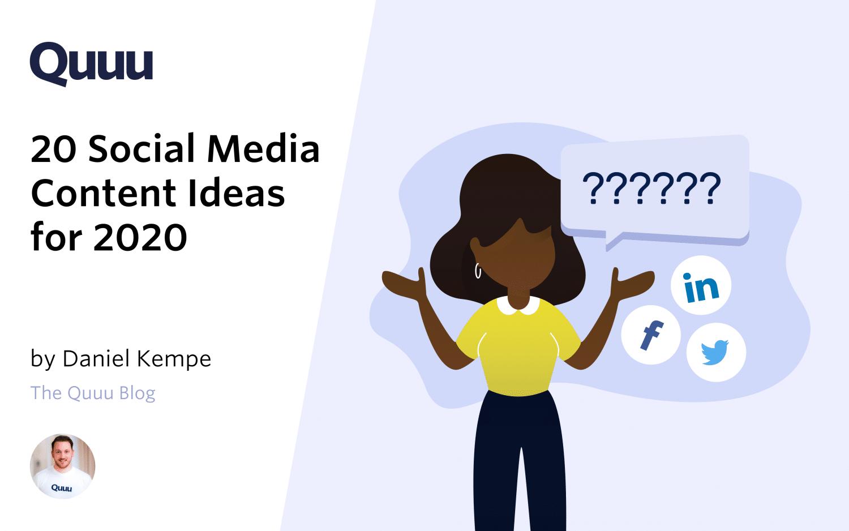 20 Social Media Content Ideas for 2020