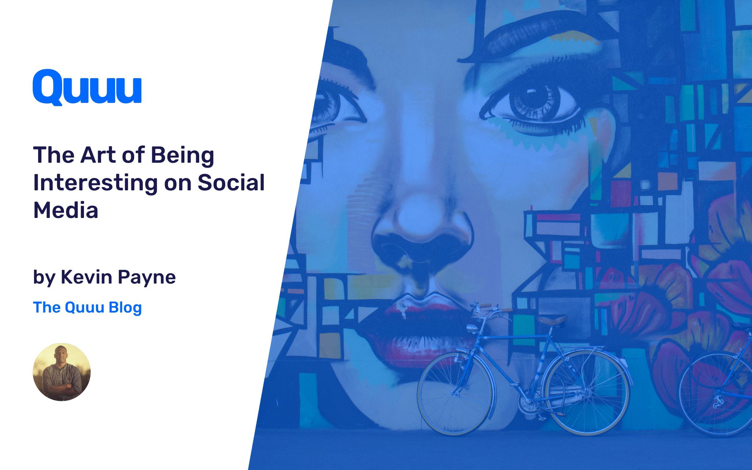The Art of Being Interesting on Social Media