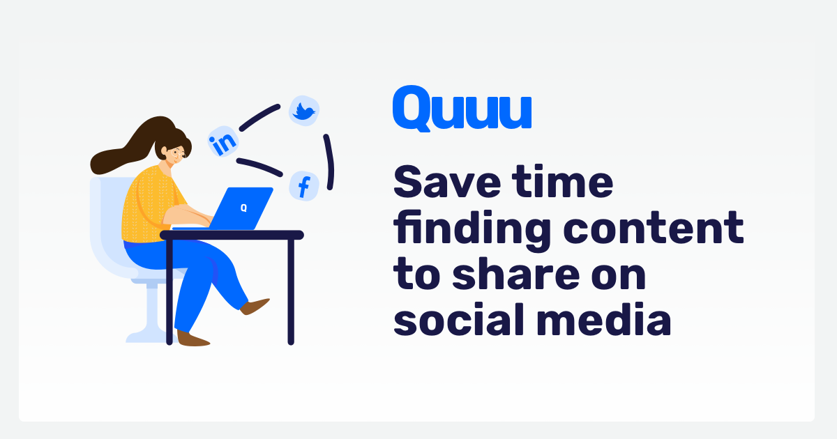 Save time finding content to share on social with Quuu